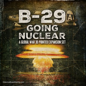 """Going Nuclear"" Expansion Set (B-29, Atom Bomb, markers)  Set"
