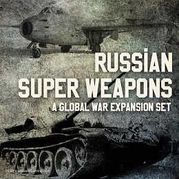 Russian Super Weapons- Global War Expansion