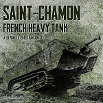 Tank: Saint-Chamond  WW1 French (3d Printed) x5