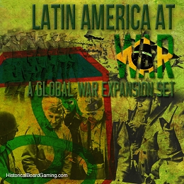 Latin America at War- Global War 1936 Expansion